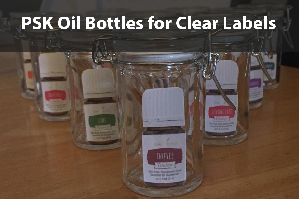 Psk Oil Bottles For Clear Labels The Oil Posse